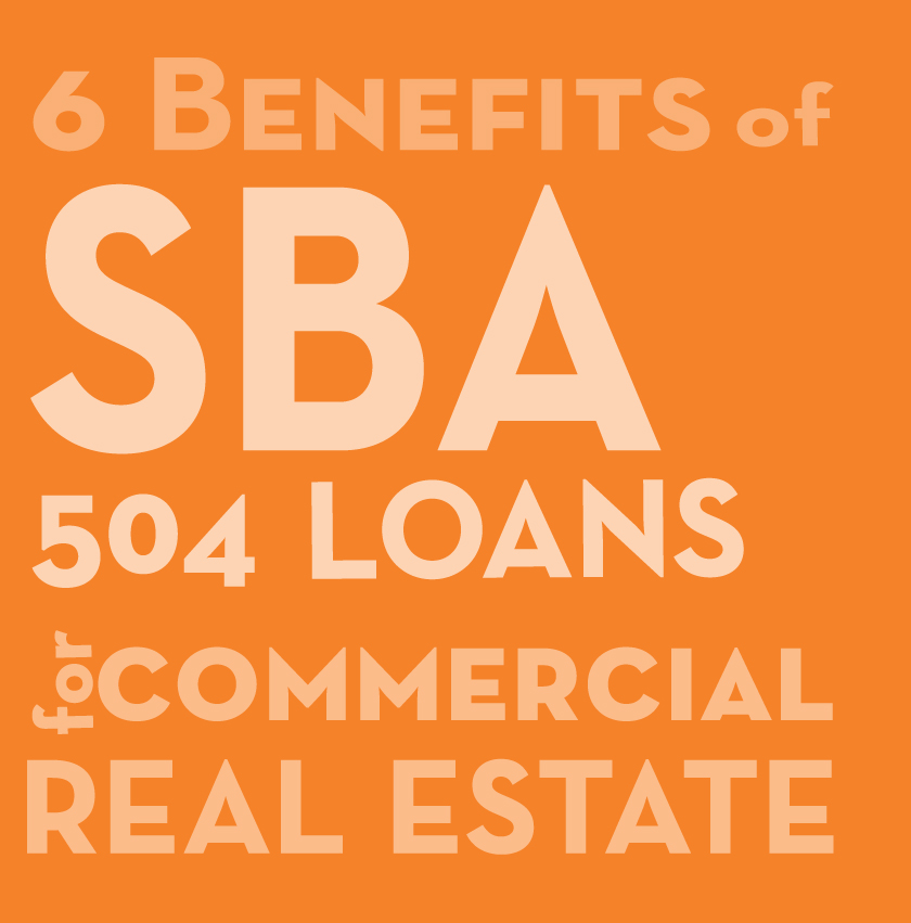 6 Benefits SBA504Loans